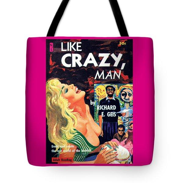 Like Crazy, Man Tote Bag