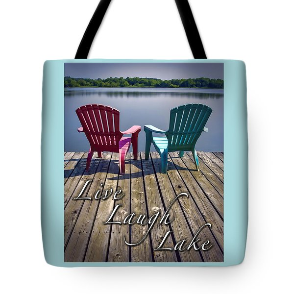 Live Laugh Lake Tote Bag