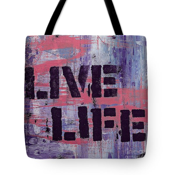 Tote Bag featuring the mixed media Live Life by Lita Kelley