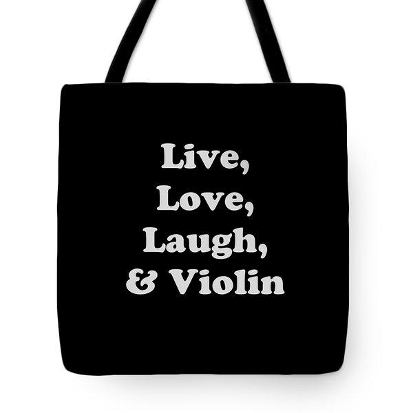 Live Love Laugh And Violin 5612.02 Tote Bag
