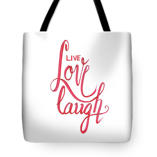 Tote Bag featuring the drawing Live Love Laugh by Cindy Garber Iverson