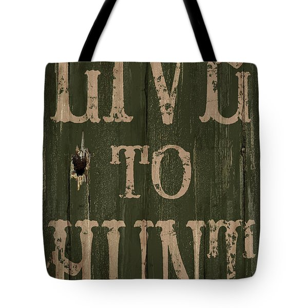 Live To Hunt Tote Bag