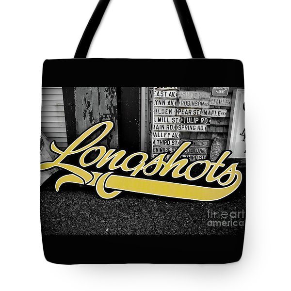 Tote Bag featuring the photograph Longshots - Sign by Colleen Kammerer