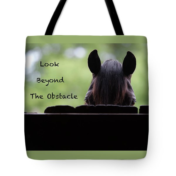 Look Beyond The Obstacle Tote Bag