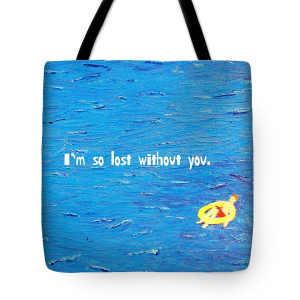 Lost Without You Greeting Card Tote Bag