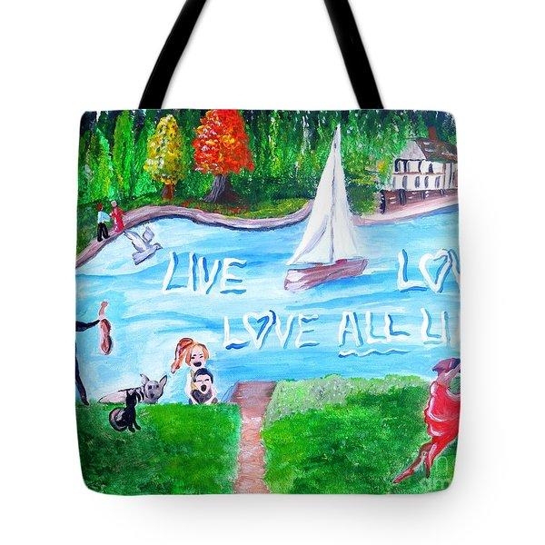 Love All Life Tote Bag