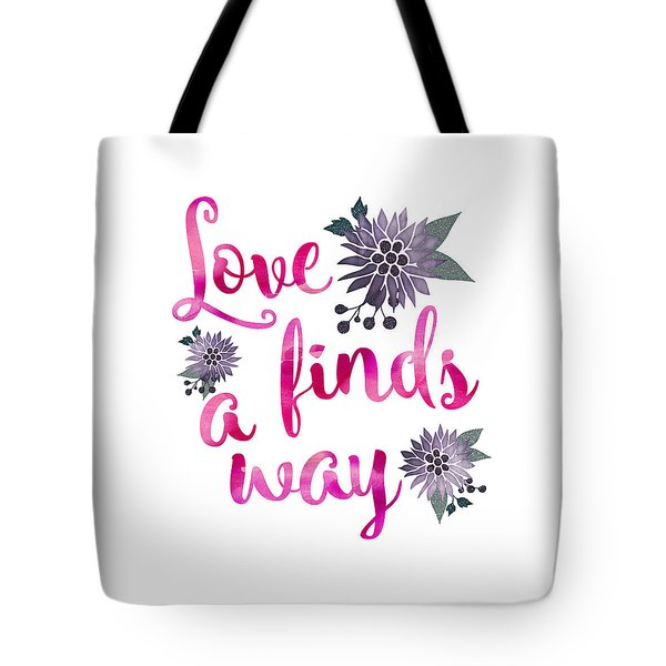 Love Finds A Way Tote Bag