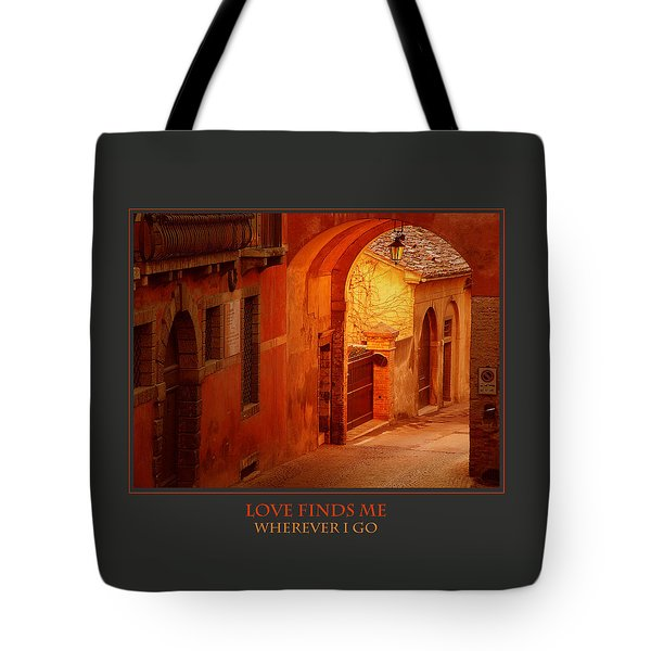 Love Finds Me Wherever I Go Tote Bag by Donna Corless