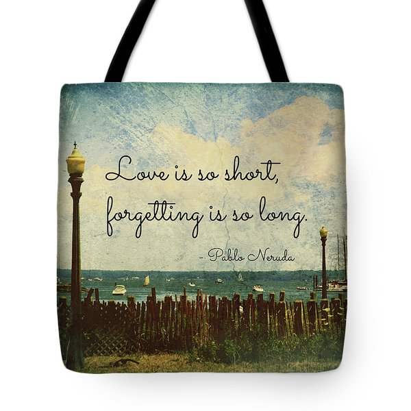 Love Is So Short Pablo Neruda Quotation Art Tote Bag by Aurelio Zucco