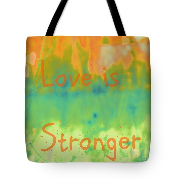 Tote Bag featuring the photograph Love Is Stronger by France Laliberte