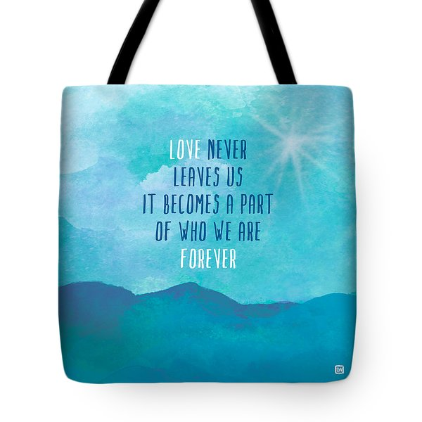 Love Never Leaves Tote Bag