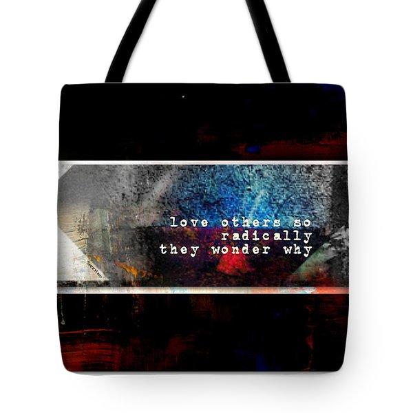 Love Radically I Tote Bag