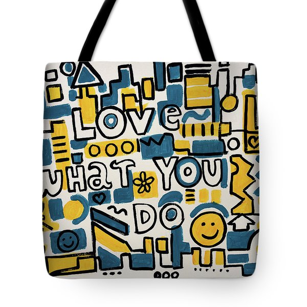 Love What You Do - Painting Poster By Robert Erod Tote Bag