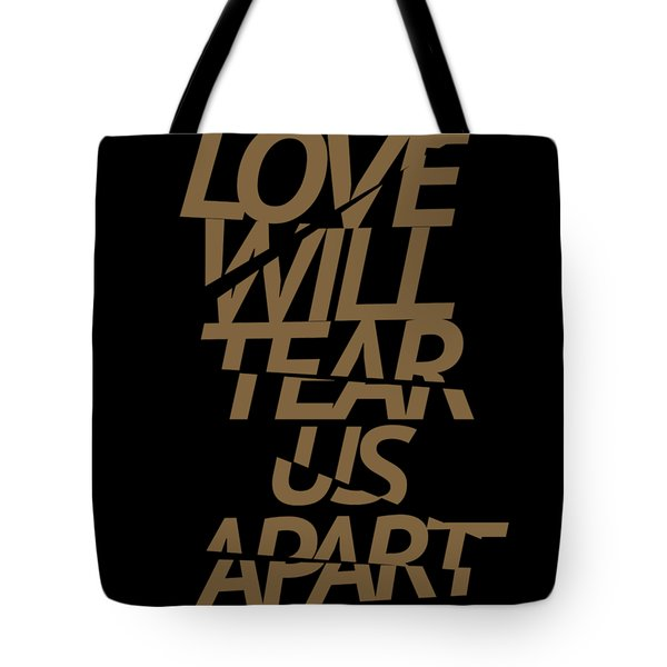Love Will Tear Us Apart #gold Tote Bag