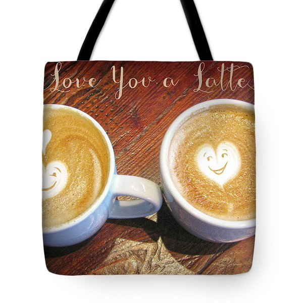 Love You A Latte Tote Bag
