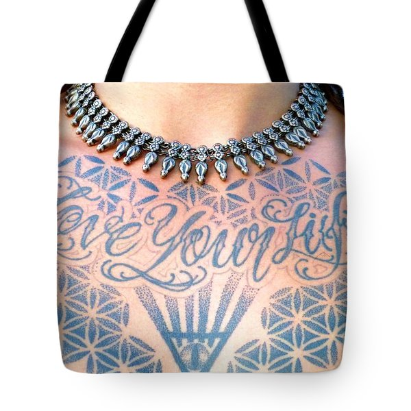 Love Your Life Tattoo Tote Bag