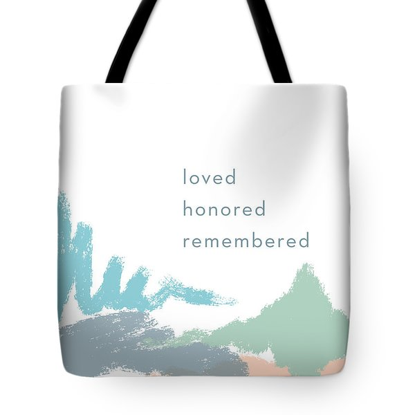Loved Honored Rememberd- By Linda Woods Tote Bag
