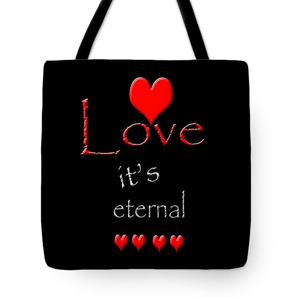 Love....its Eternal Tote Bag by Cherie Duran