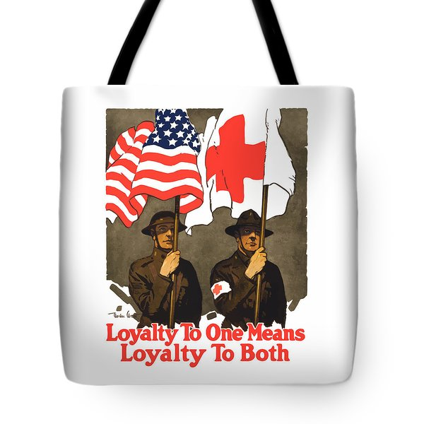 Loyalty To One Means Loyalty To Both Tote Bag
