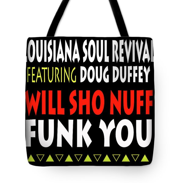 Lsrfdd Will Sho Nuff Funk You Tote Bag