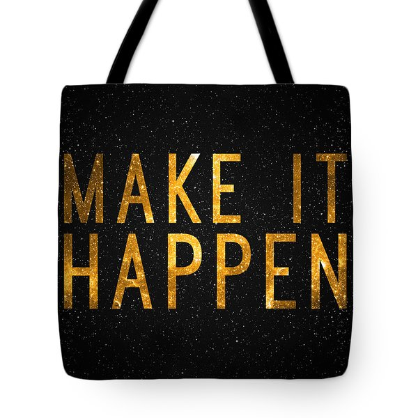 Make It Happen Tote Bag by Taylan Apukovska