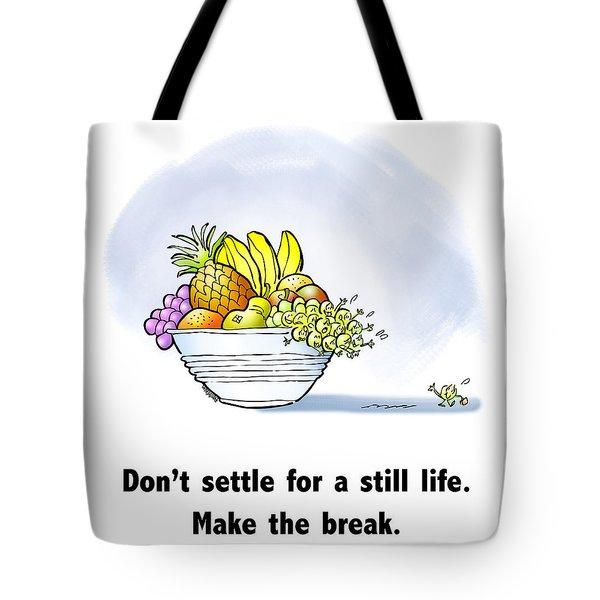 Make The Break Tote Bag
