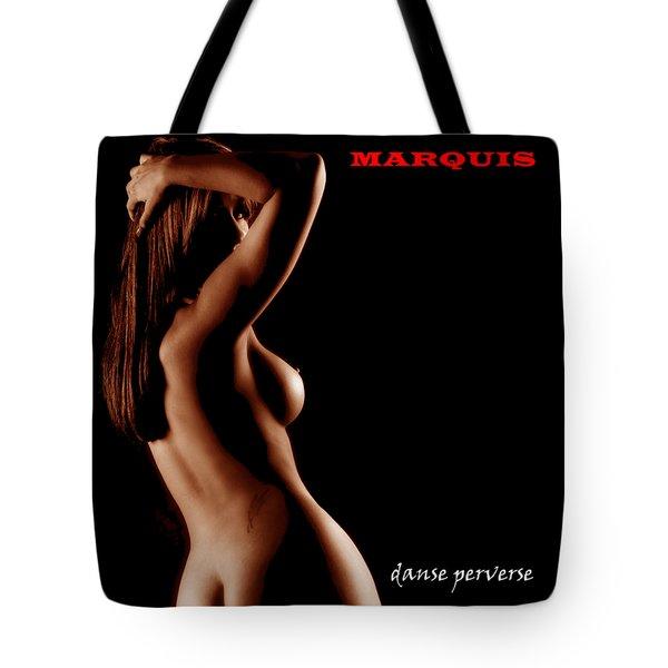 Marquis - Danse Perverse Tote Bag