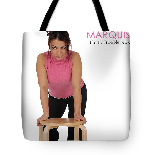 Marquis - I'm In Trouble Now Tote Bag