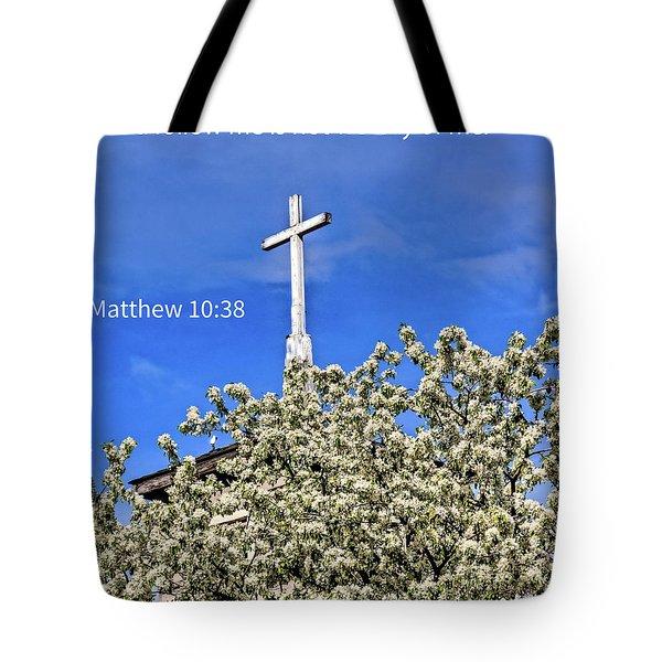 Matthew 10 Verse 38 Tote Bag by Robert Bales