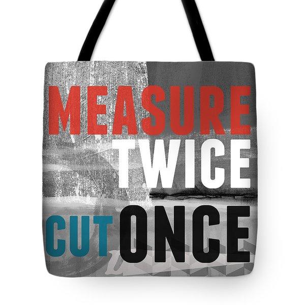 Measure Twice- Art By Linda Woods Tote Bag
