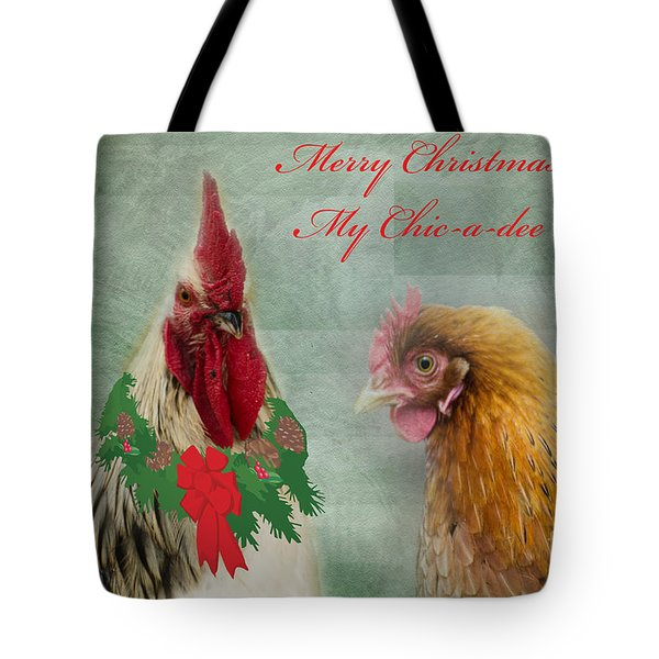 Merry Christmas My Chic-a-dee Tote Bag by Donna Brown
