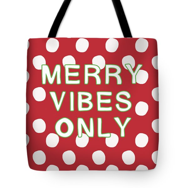 Merry Vibes Only Polka Dots- Art By Linda Woods Tote Bag
