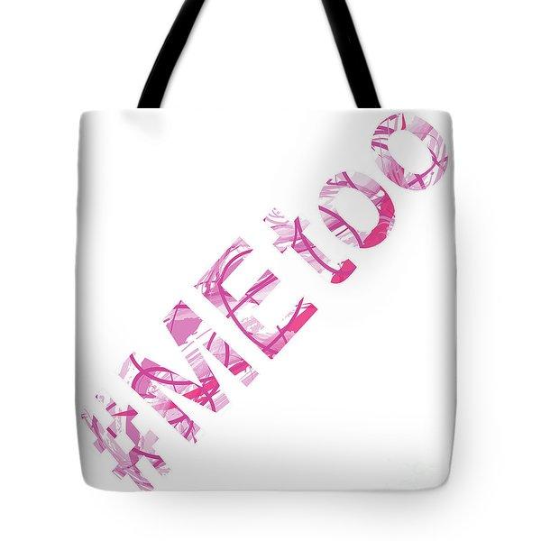 #metoo Me Too Movement Original Prints Fine Art Tote Bag