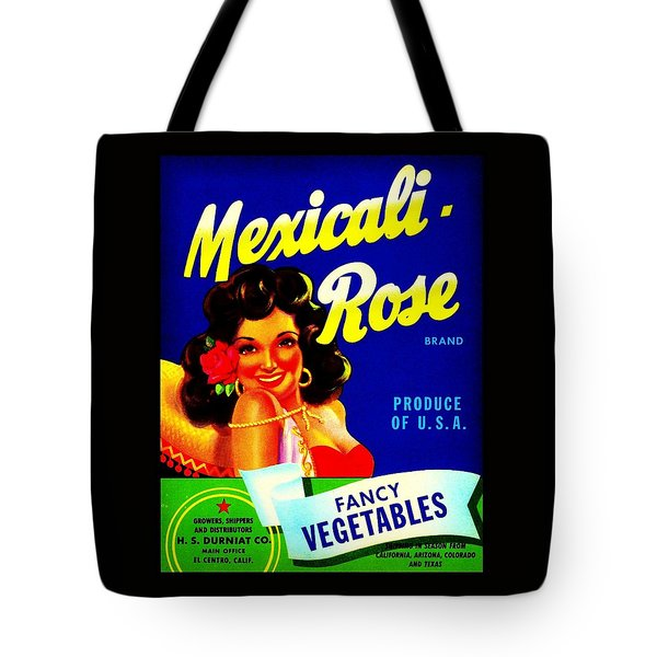 Tote Bag featuring the photograph Mexicali Rose Vintage Vegetable Crate Label by Peter Gumaer Ogden