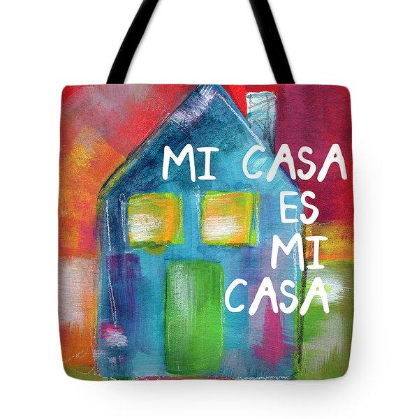 Mi Casa Es Mi Casa- Art By Linda Woods Tote Bag