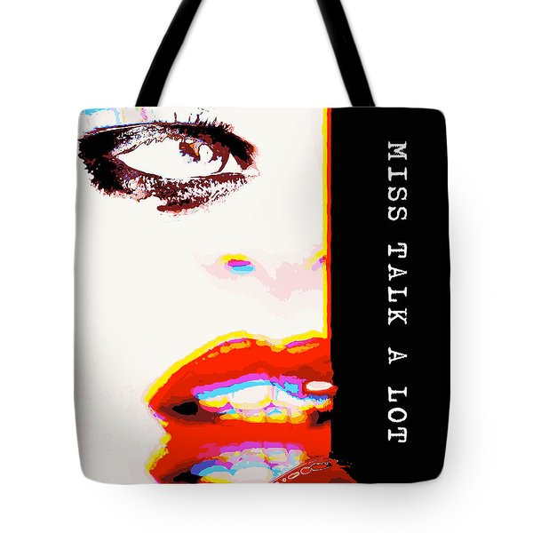 Miss Talk A Lot Tote Bag