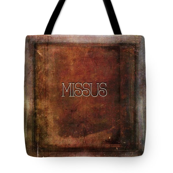 Tote Bag featuring the digital art Missus by Bonnie Bruno