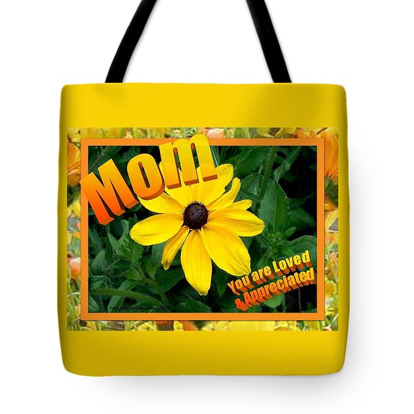 Tote Bag featuring the digital art Mom You Are Loved And Appreciated by Sonya Nancy Capling-Bacle