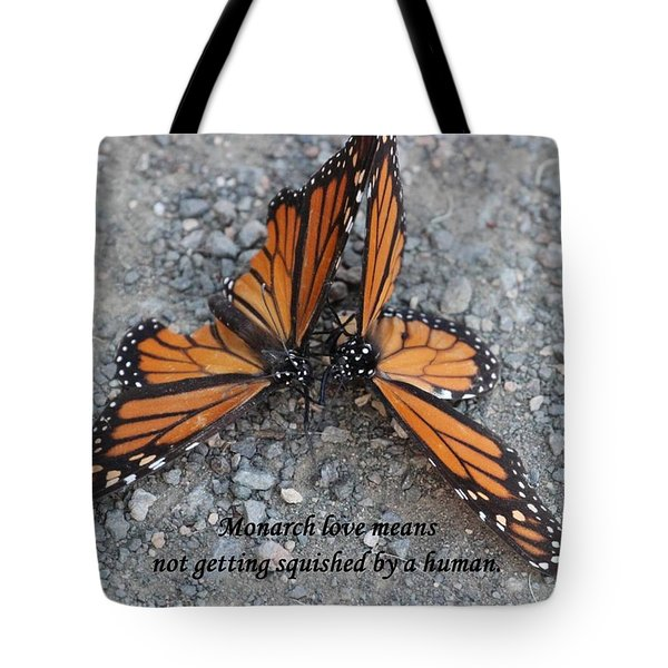 Monarch Love Means Not Getting Squished  Tote Bag