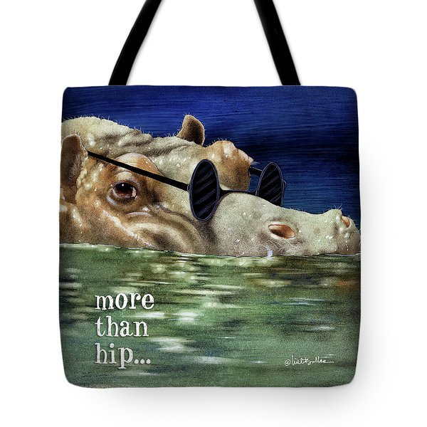 More Than Hip... Tote Bag by Will Bullas