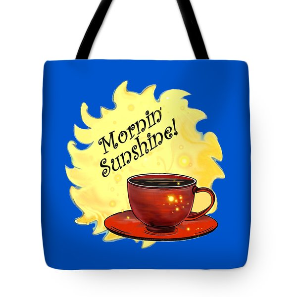 Mornin Sunshine  Tote Bag