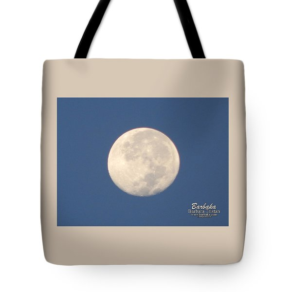 Tote Bag featuring the photograph Morning Moon by Barbara Tristan