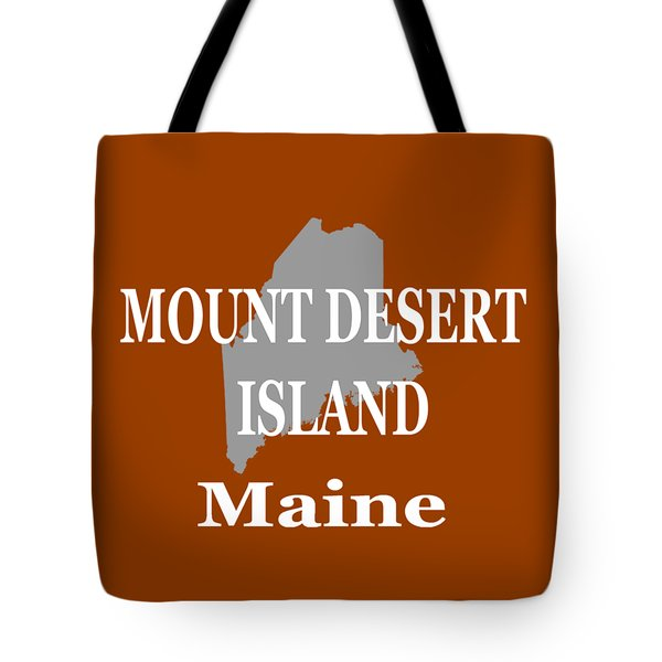 Tote Bag featuring the photograph Mount Desert Island Maine State City And Town Pride  by Keith Webber Jr