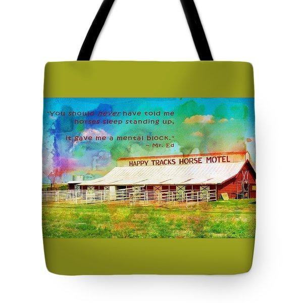 Mr. Ed Quote Happy Tracks Tote Bag