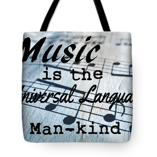 Music Is The Universal Language Of Man-kind Tote Bag