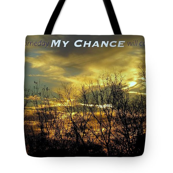 My Chance Tote Bag by David Norman