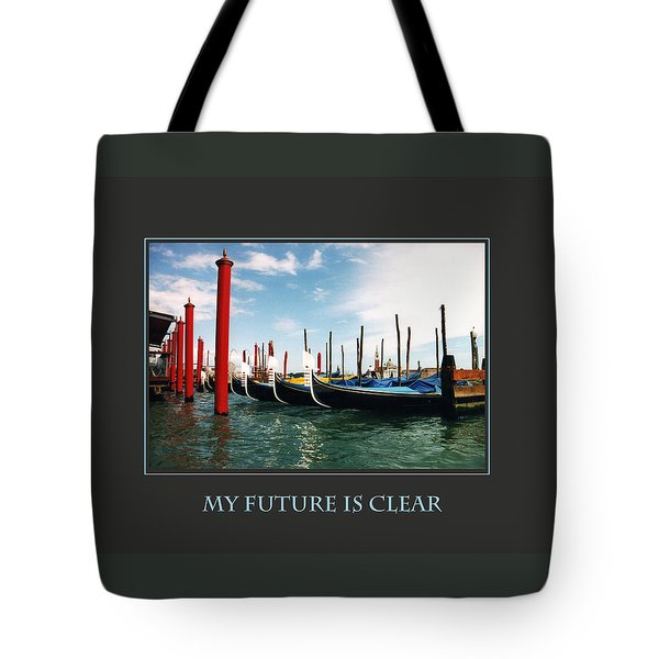 My Future Is Clear Tote Bag by Donna Corless