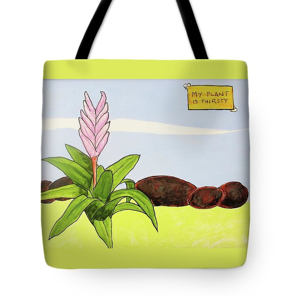 My Plant Is Thirsty Tote Bag