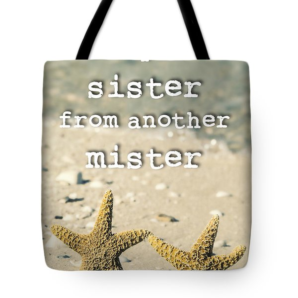 My Sister From Another Mister Tote Bag