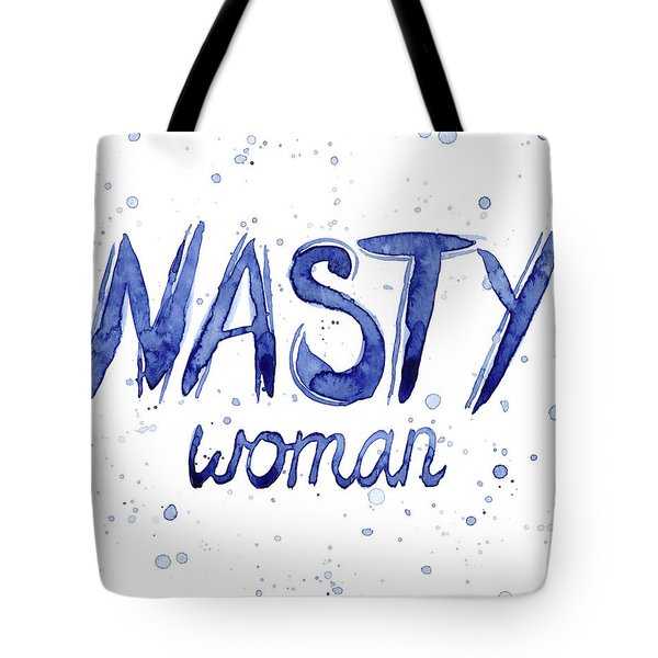 Nasty Woman Such A Nasty Woman Art Tote Bag